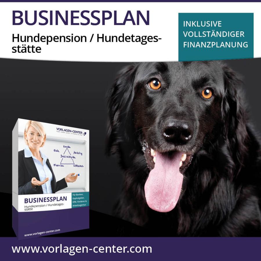 Businessplan-Paket Hundepension / Hundetagesstätte - Hauptberuflich mit Hunden arbeiten