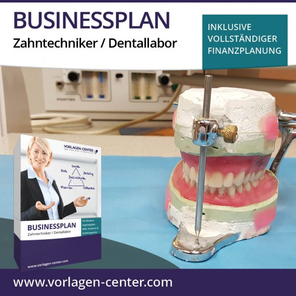 Businessplan-Paket Zahntechniker / Dentallabor