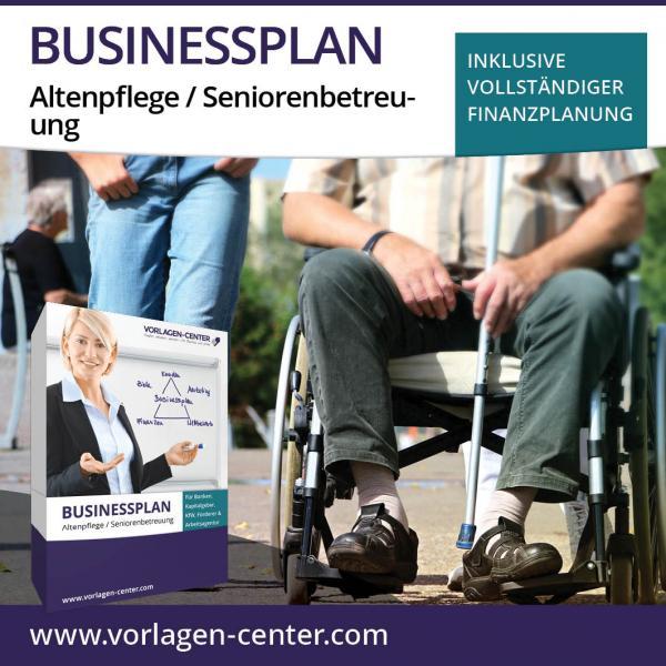 Businessplan-Paket Altenpflege / Seniorenbetreuung