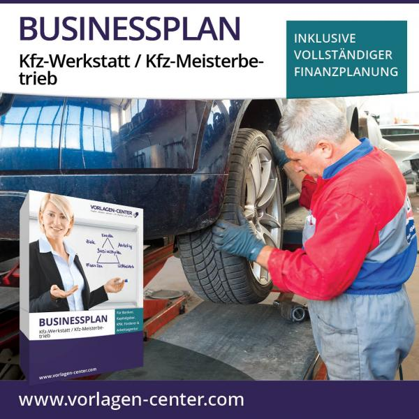 Businessplan-Paket Kfz-Werkstatt / Kfz-Meisterbetrieb