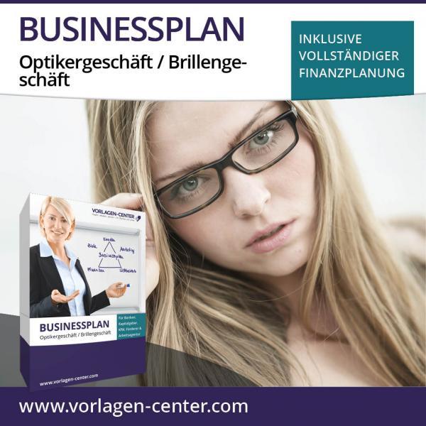 Businessplan-Paket Optikergeschäft / Brillengeschäft