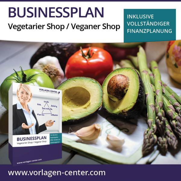 Businessplan-Paket Vegetarier Shop / Veganer Shop