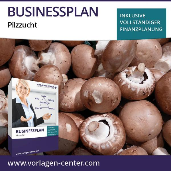 Businessplan-Paket Pilzzucht