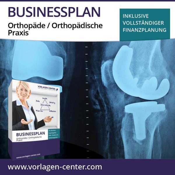 Businessplan Orthopäde / Orthopädische Praxis