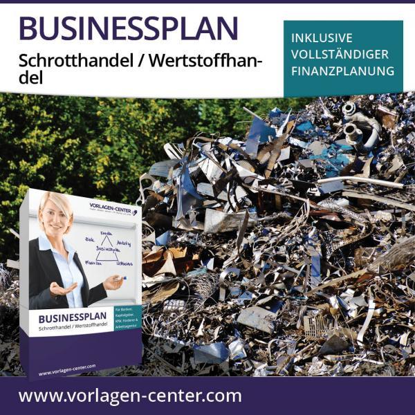 Businessplan-Paket Schrotthandel / Wertstoffhandel